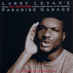 Various Artists - Larry Levan's Classic West End Records Remixes Made Famous At the Legendary Paradise Garage (1999)
