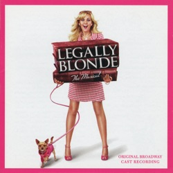 Various Artists - Legally Blonde the Musical (Original Broadway Cast Recording) (2007)