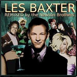 Les Baxter - Les Baxter (Remixed by The Newton Brothers) (2011)