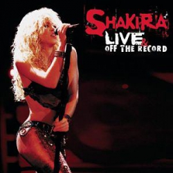 Live and Off The Record - Shakira (2003)