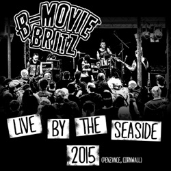 B-Movie Britz - Live by the SeaSide (2020)