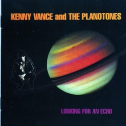 Kenny Vance & The Planotones - Looking for an Echo (1996)