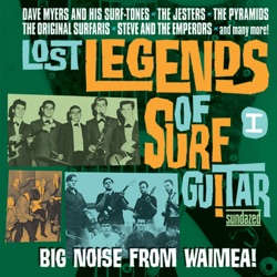 Various Artists - Lost Legends of Surf Guitar: Big Noise From Waimea!, Vol. 1 (2003)