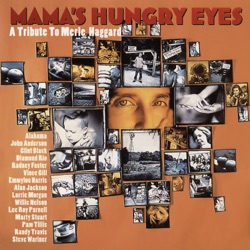 Various Artists - Mama's Hungry Eyes: A Tribute to Merle Haggard (1994)