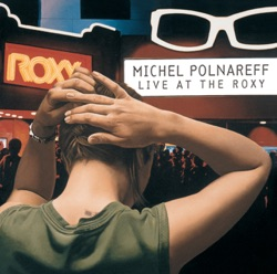 Michel Polnareff - Michel Polnareff (Live at the Roxy) (1996)