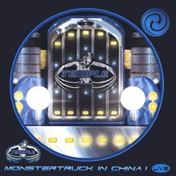 Temple - MonsterTruck in China I (2002)