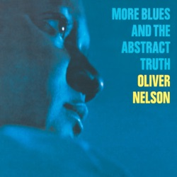 Oliver Nelson - More Blues and the Abstract Truth (1997)