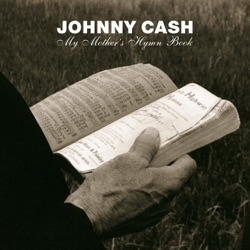 Johnny Cash - My Mother's Hymn Book (2003)