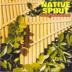 El Vate - Native Spirit: A Gift of the Mother Earth (2007)
