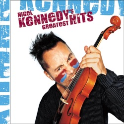 Nigel Kennedy - Nigel Kennedy's Greatest Hits (2002)