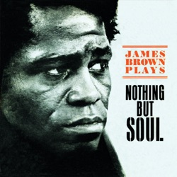 James Brown - Nothing But Soul (1968)