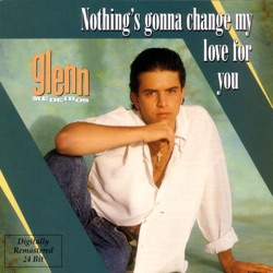 Glenn Medeiros - Nothing's Gonna Change My Love for You (1986)