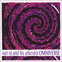 Sun Ra and His Arkestra - Omniverse (Remastered) (1979)