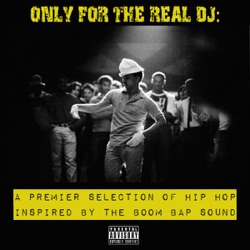 Various Artists - Only for the Real DJ - A Premier Selection of Hip Hop Inspired By the Boom Bap Sound, Vol. 3 (2005)