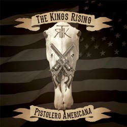 The Kings Rising - Pistolero Americana (2016)