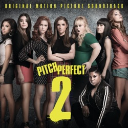 Various Artists - Pitch Perfect 2 (Original Motion Picture Soundtrack) (2015)