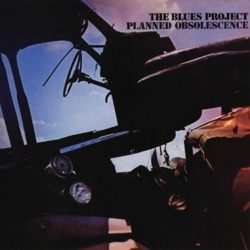 The Blues Project - Planned Obsolescence (1981)