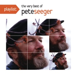 Pete Seeger - Playlist: The Very Best of Pete Seeger (Live) (2012)
