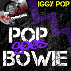 Iggy Pop - Pop Goes Bowie (The Dave Cash Collection) [Live] (2011)