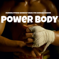 Xtreme Cardio Workout Music - Power Body - Running Fitness Workout Music for Exercise Session, Electro Techno Dance Sounds (2016)