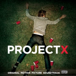 Various Artists - Project X (Original Motion Picture Soundtrack) [Deluxe Edition] (2012)