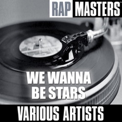 Various Artists - Rap Masters: We Wanna Be Stars - EP (2005)