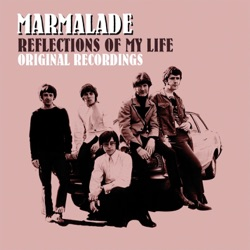 Marmalade - Reflections of My Life (Original Recordings) (1969)