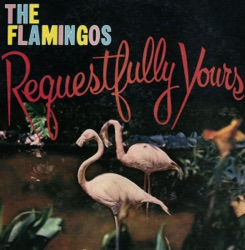 The Flamingos - Requestfully Yours (1960)
