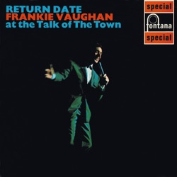 Frankie Vaughan - Return Date At the Talk of the Town (Live) (1966)