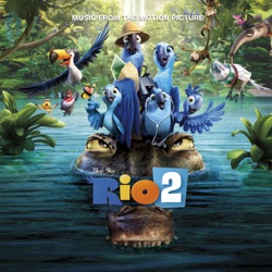 Various Artists - Rio 2 (Music From the Motion Picture) (2014)