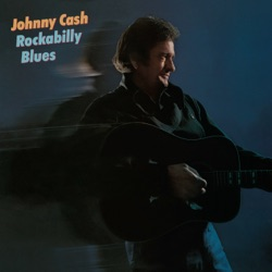 Johnny Cash - Rockabilly Blues (2008)