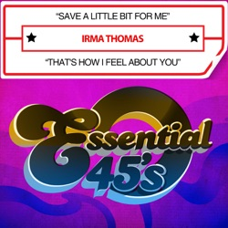 Irma Thomas - Save a Little Bit For Me / That's How I Feel About You - Single (2013)