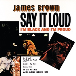 James Brown - Say It Loud - I'm Black and I'm Proud (1969)