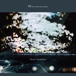 TK from Ling tosite sigure - Secret Sensation - EP (2016)