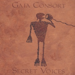 Gaia Consort - Secret Voices (2001)