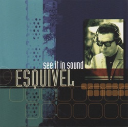 Esquivel - See It In Sound (1962)