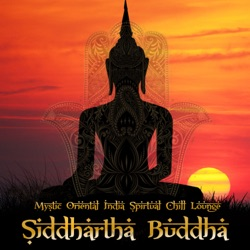 Various Artists - Siddhartha Buddha - Mystic Oriental India Spirtual Chill Lounge (2017)