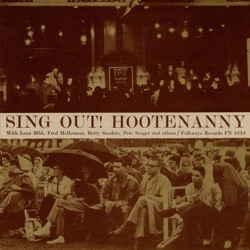 Pete Seeger & The Hooteneers - Sing Out! Hootenanny (1963)