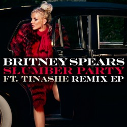 Britney Spears - Slumber Party (feat. Tinashe) [Remixes] - EP (2016)