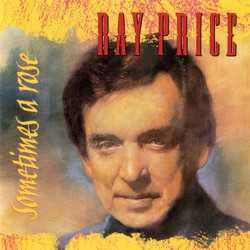 Ray Price - Sometimes a Rose (2016)