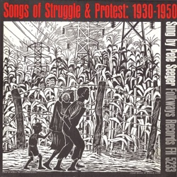 Pete Seeger - Songs of Struggle & Protest: 1930-1950 (1964)