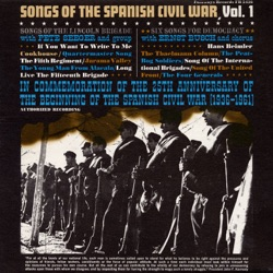 Pete Seeger and Group/Ernst Busch and Chorus - Songs of the Spanish Civil War, Vol. 1: Songs of the Lincoln Brigade, Six Songs for Democracy (1961)
