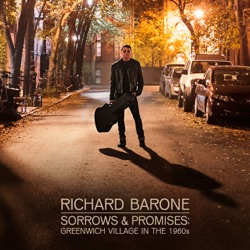 Richard Barone - Sorrows & Promises: Greenwich Village in the 1960s (2016)