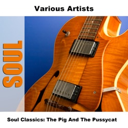 Various Artists - Soul Classics: The Pig and the Pussycat (2006)