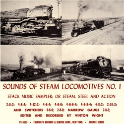Various Artists - Sounds of Steam Locomotives, No. 1: Stack Music Sampler; or Steam, Steel and Action (1956)