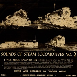 Various Artists - Sounds of Steam Locomotives, No. 2: Stack Music Sampler; Or Make Up of a Train (1957)