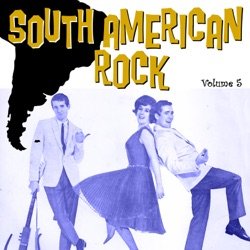 Various Artists - South American Rock Vol. 5 (2015)