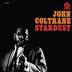 John Coltrane - Stardust (Remastered) (1963)