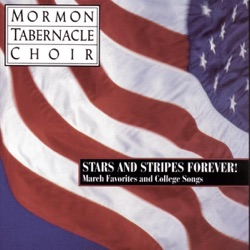 Mormon Tabernacle Choir - Stars and Stripes Forever! - March Favorites and College Songs (1994)