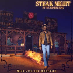 Mike and the Moonpies - Steak Night at the Prairie Rose (2018)